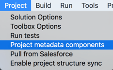 Open the Project metadata components window from the Main Menu